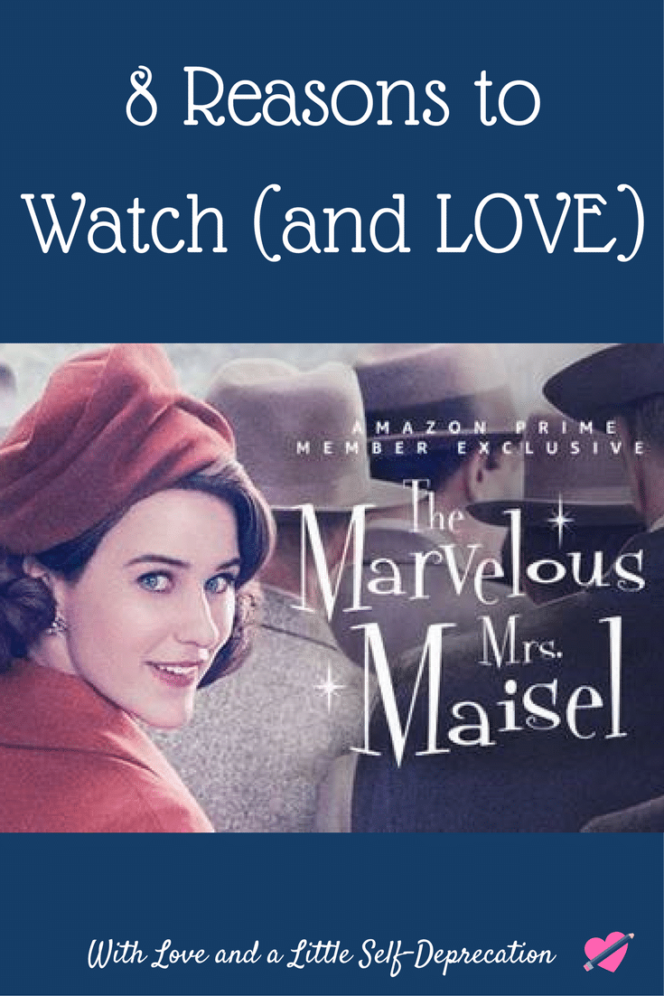 8 Reasons to Watch The Marvelous Mrs. Maisel
