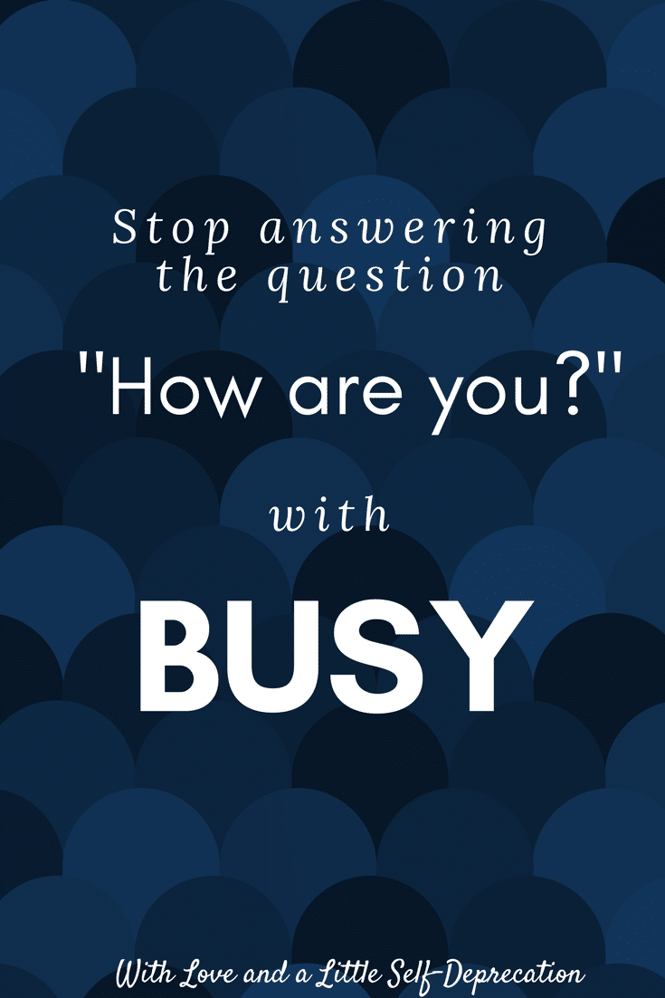 The business of busyness