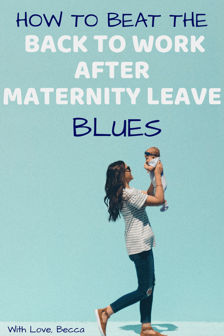 How to beat the back to work after maternity leave blues. The one thing that saved my first day back to work after baby. #WorkingMom #MaternityLeave #MomLife