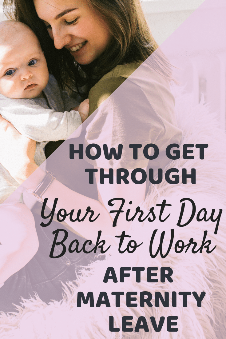 How to get through your first day back to work after maternity leave. #workingmom