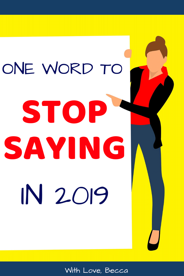One word you should stop saying in 2019. #newyearsresolution #personaldevelopment #careerdevelopment
