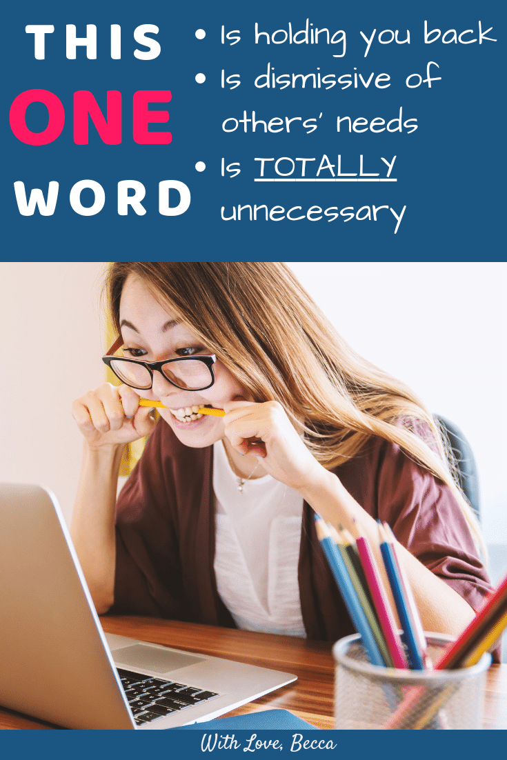 Do you have a personal word of the year? How about an anti personal word of the year? This one word is holding you back in your career and is dismissive of yourself and others. Lose it in 2019! #personaldevelopment #careerdevelopment #parenting