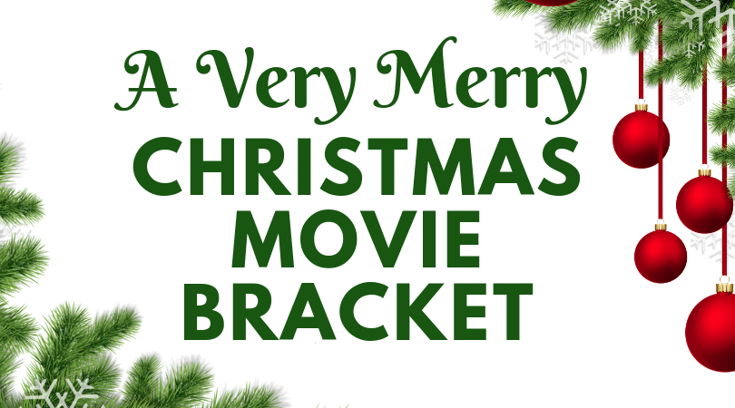 A Very Merry Christmas Movie Bracket - With Love, Becca 2018