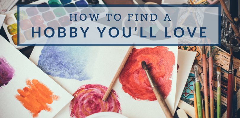 How to Find a Hobby You'll Love Using These 3 Simple Questions