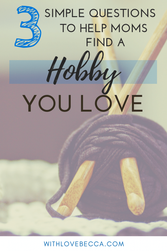 Moms, are you thinking about starting a hobby but unsure how to find a hobby you love in your limited free time? This will help. #hobbies #motherhood #personaldevelopment