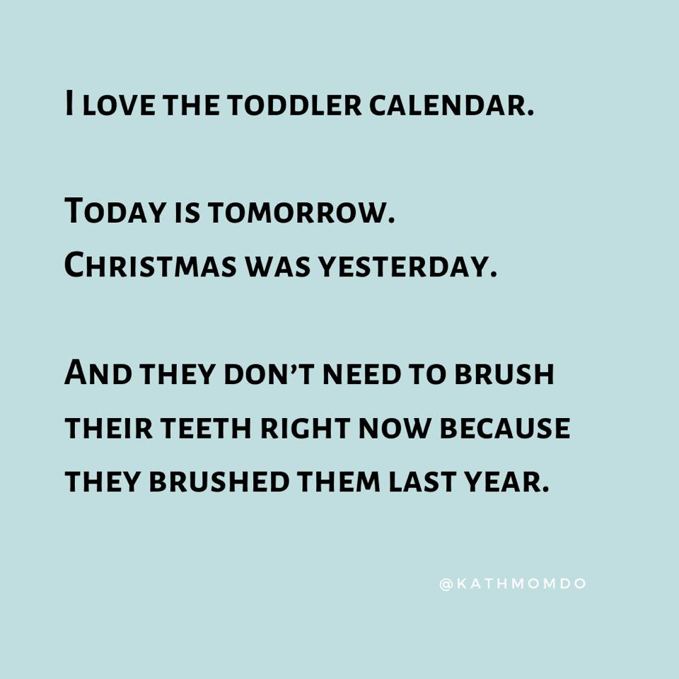I love the toddler calendar meme.