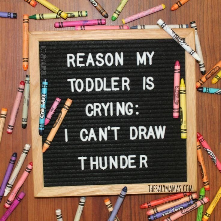Reading my toddler is crying: I can't draw thunder. Meme on letter board.