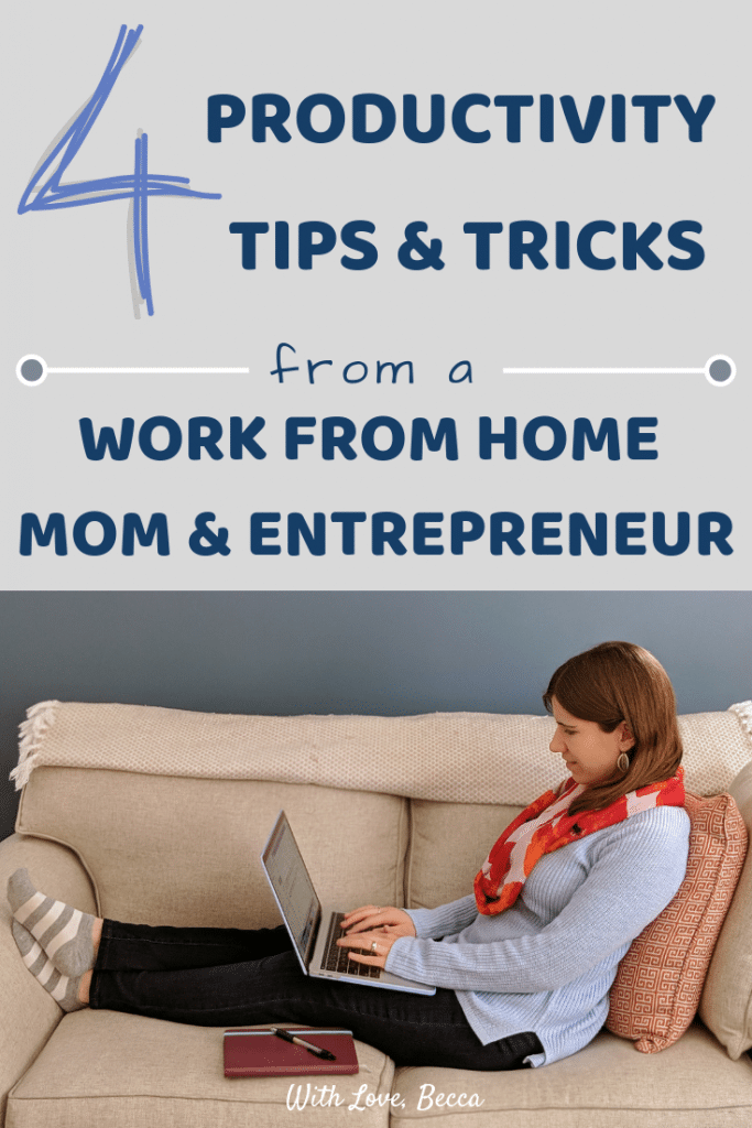 4 productivity tips and tricks from a work from home mom and entrepreneur. Woman working at a laptop on the couch.
