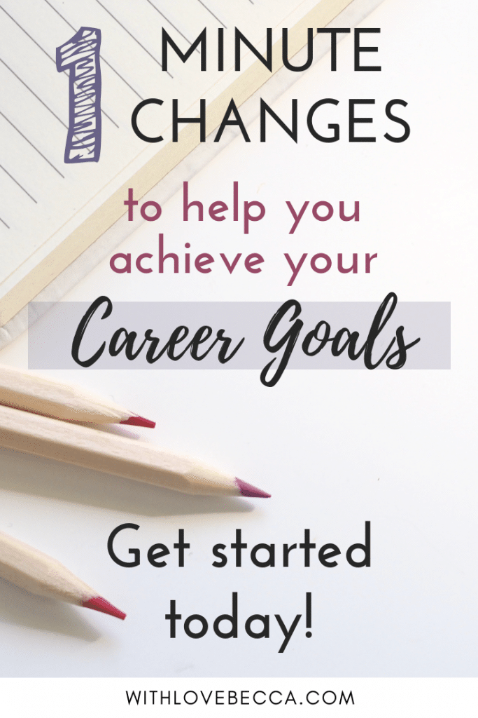 How to Advance Your Career. 1 minute changes to help you achieve your career goals. Get started today!
