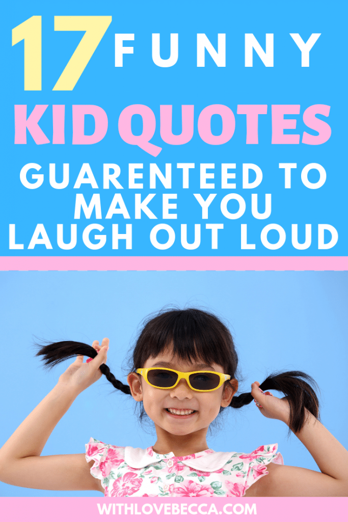 Funny Kid Quotes Guaranteed to Make You Laugh out Loud.