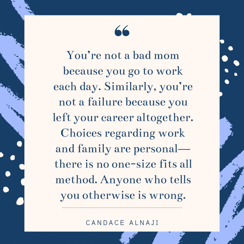 Inspirational working mom quote - Candace Alnaji