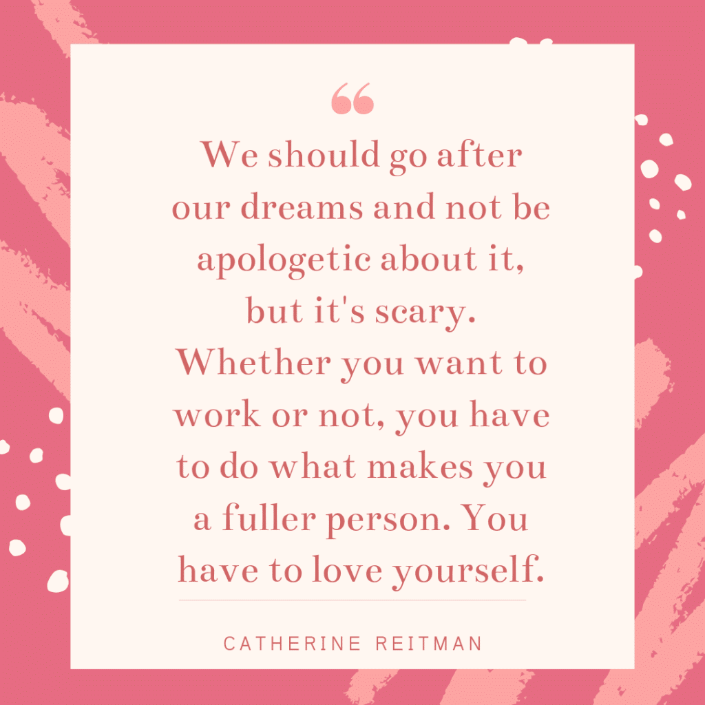 Inspirational working mom quote - Catherine Reitman