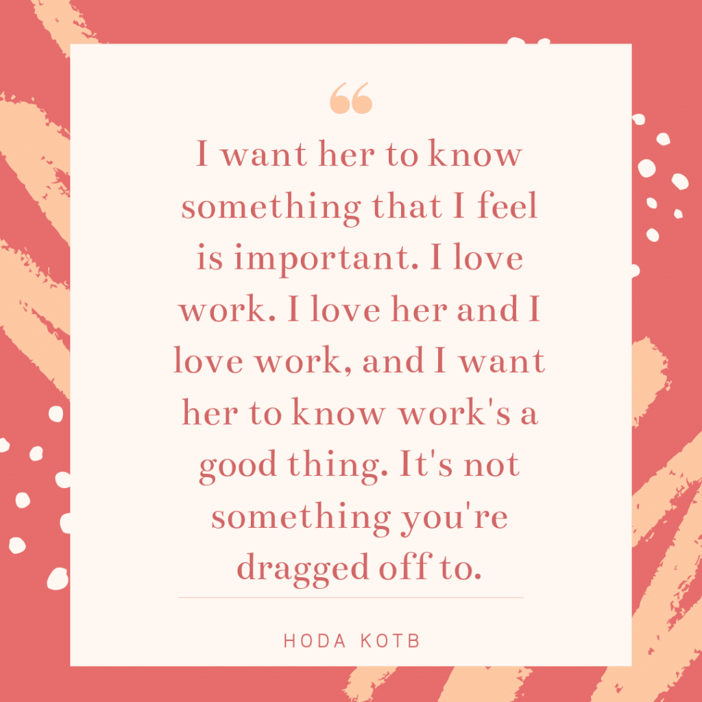Inspirational working mom quote - Hoda Kotb