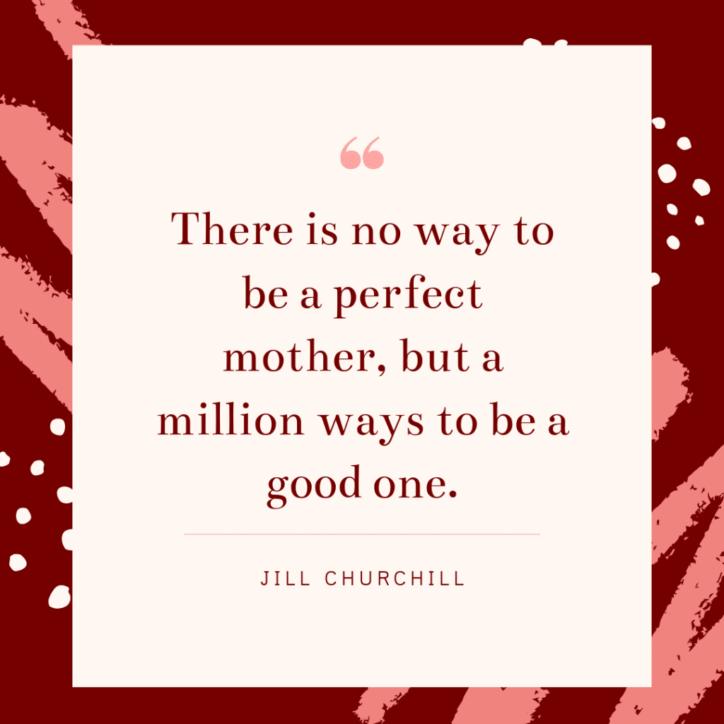 Inspirational working mom quote - Jill Churchill