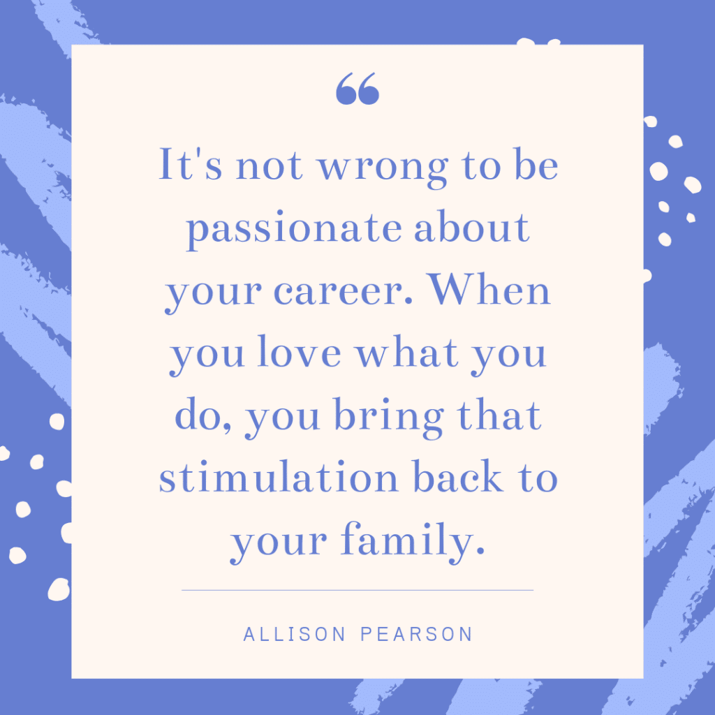 Inspirational working mom quote - Allison Pearson