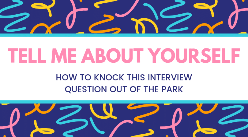 How to answer tell me about yourself in an interview. Knock this interview question out of the park!