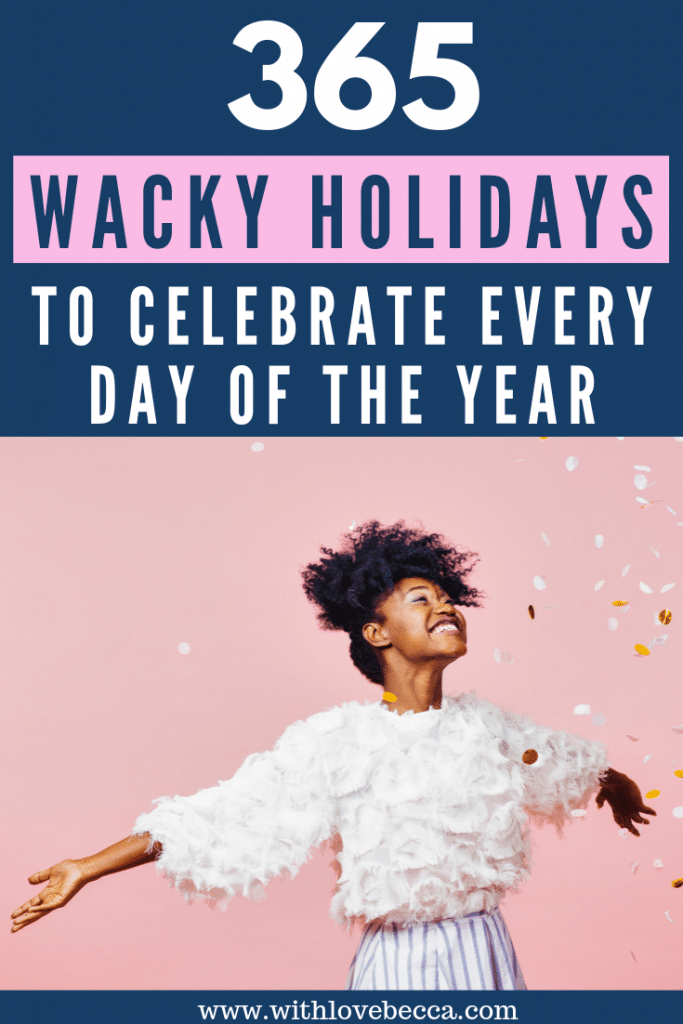 365 Wacky Holidays to Celebrate Every Day of the Year