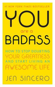 You are a Badass - Jen Sincerco