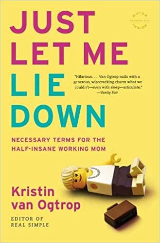 Just Let Me Lie Down - Necessary Terms for the Half-Insane Working Mom. Gift idea for moms returning to work after maternity leave