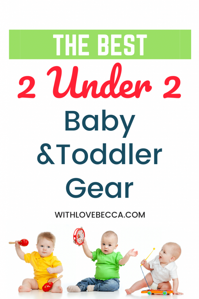The best 2 under 2 baby and toddler gear