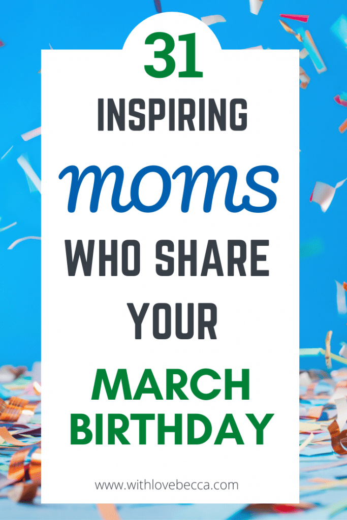31 Inspiring Moms Who Share Your March Birthday
