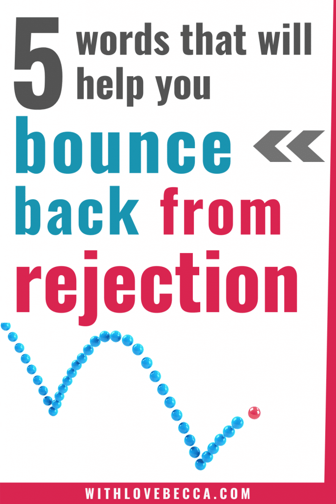 5 simple words to help you bounce back from rejection