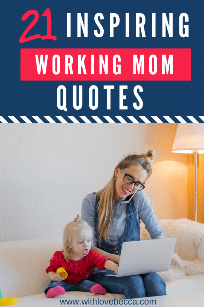 21 inspirational working mom quotes