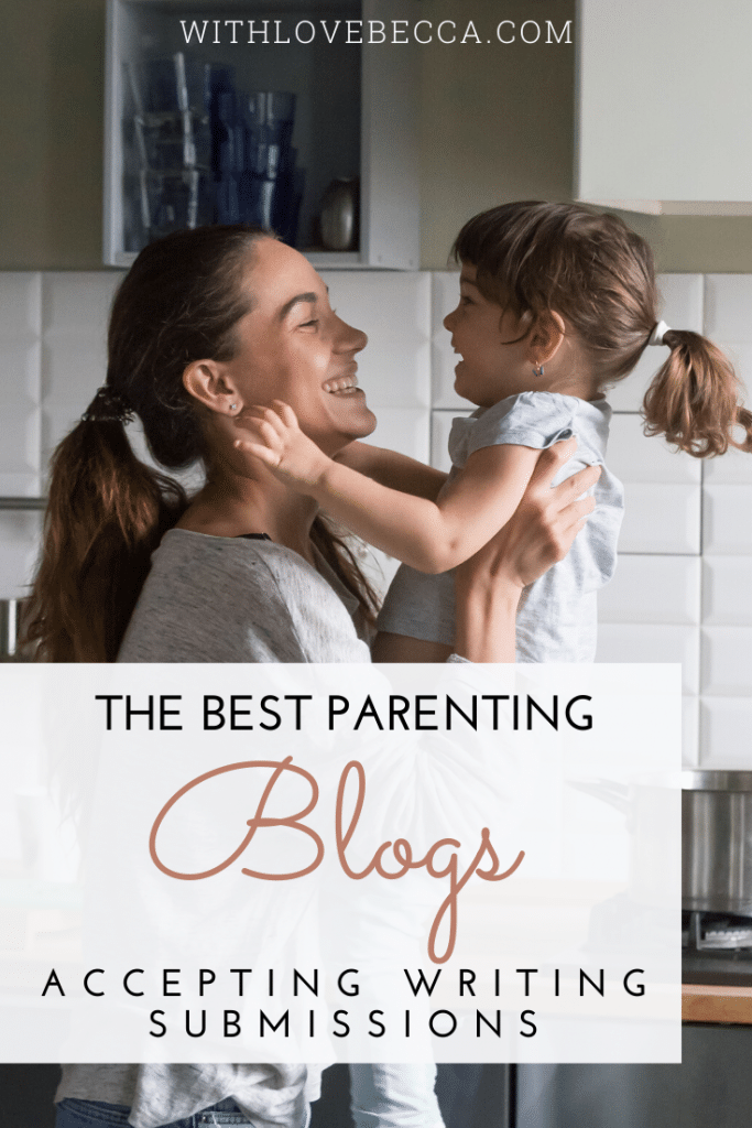 The best parenting blogs accepting writing submissions