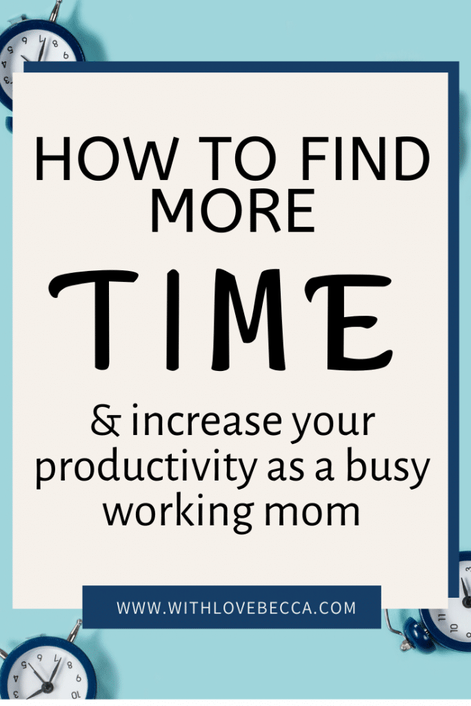 How to find more time and increase your productivity as a busy working mom