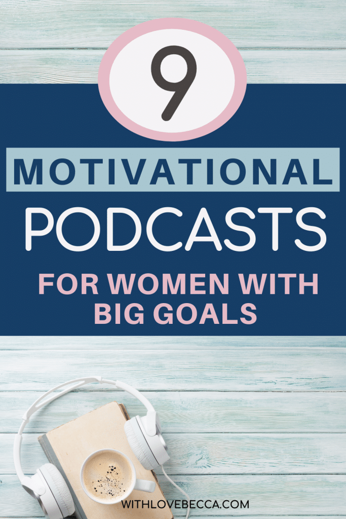 9 Motivational Podcasts for Women With Big Goals