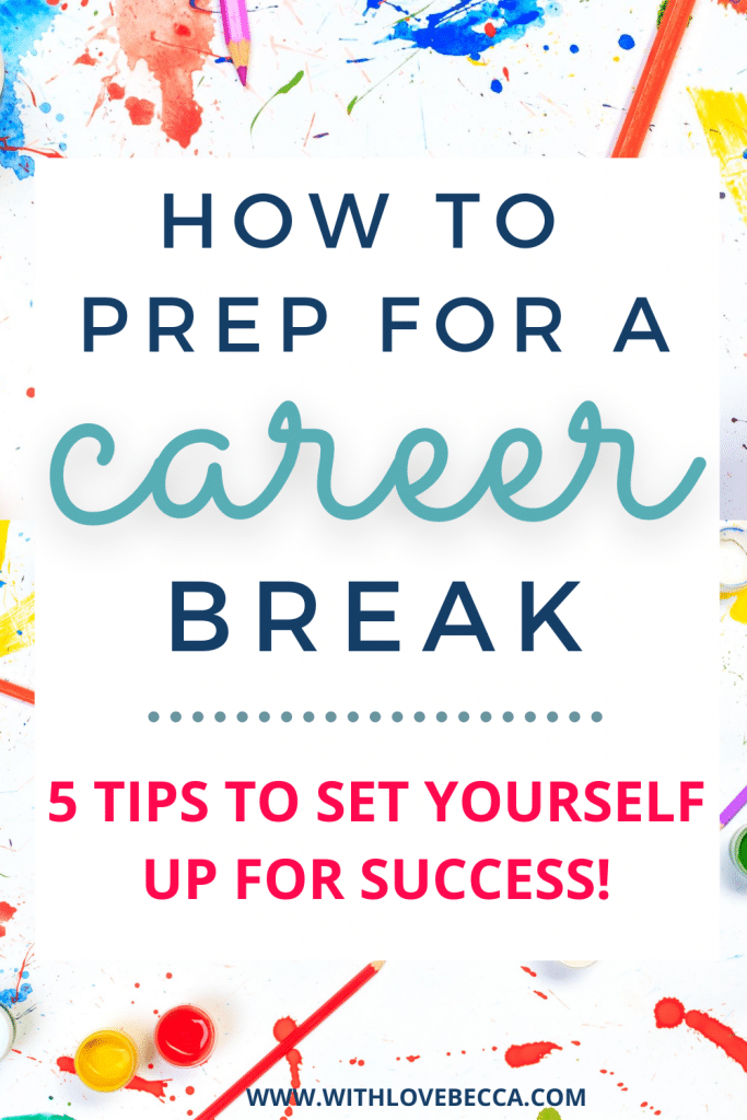 How to Prepare for a Career Break Like a Pro: 5 Tips from a Career Coach