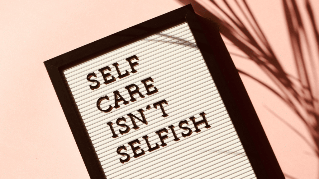 Self-Care Isn't Selfish. Realistic Self-Care for Moms in 2021: 10 Practical Ideas, No Bubble Baths Included