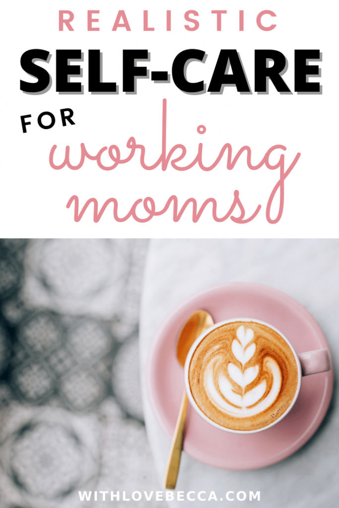 Realistic Self-Care for Working Moms