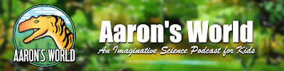 Aaron's World - Fun and educational podcast for kids