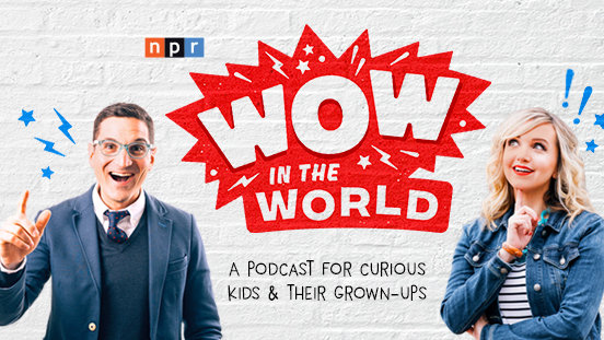 WOW in the World - Educational podcast for kids
